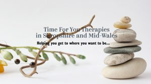 Time For You Therapies ​in Shropshire and Mid Wales